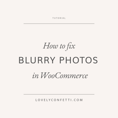 How to fix blurry photos in WooCommerce