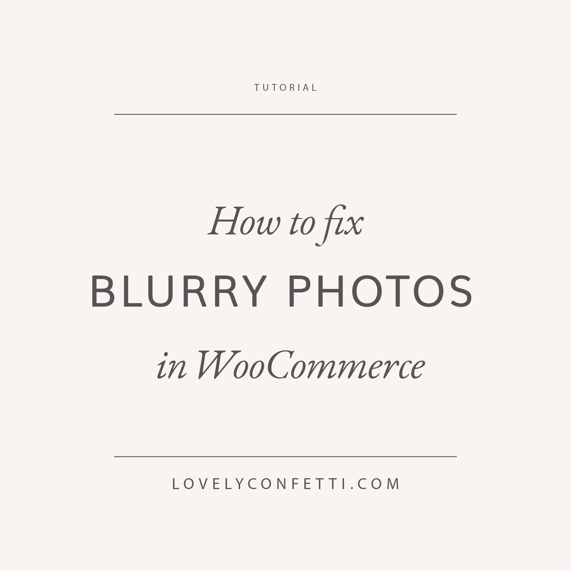 Cómo cambiar las imágenes borrosas en WooCommerce